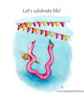 Let's celebrate life!