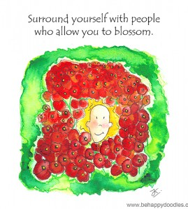 Positive people allow you to Blossom