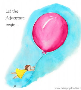 Life is a big adventure…