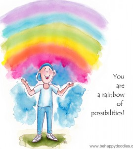 You are a rainbow of possibilities!